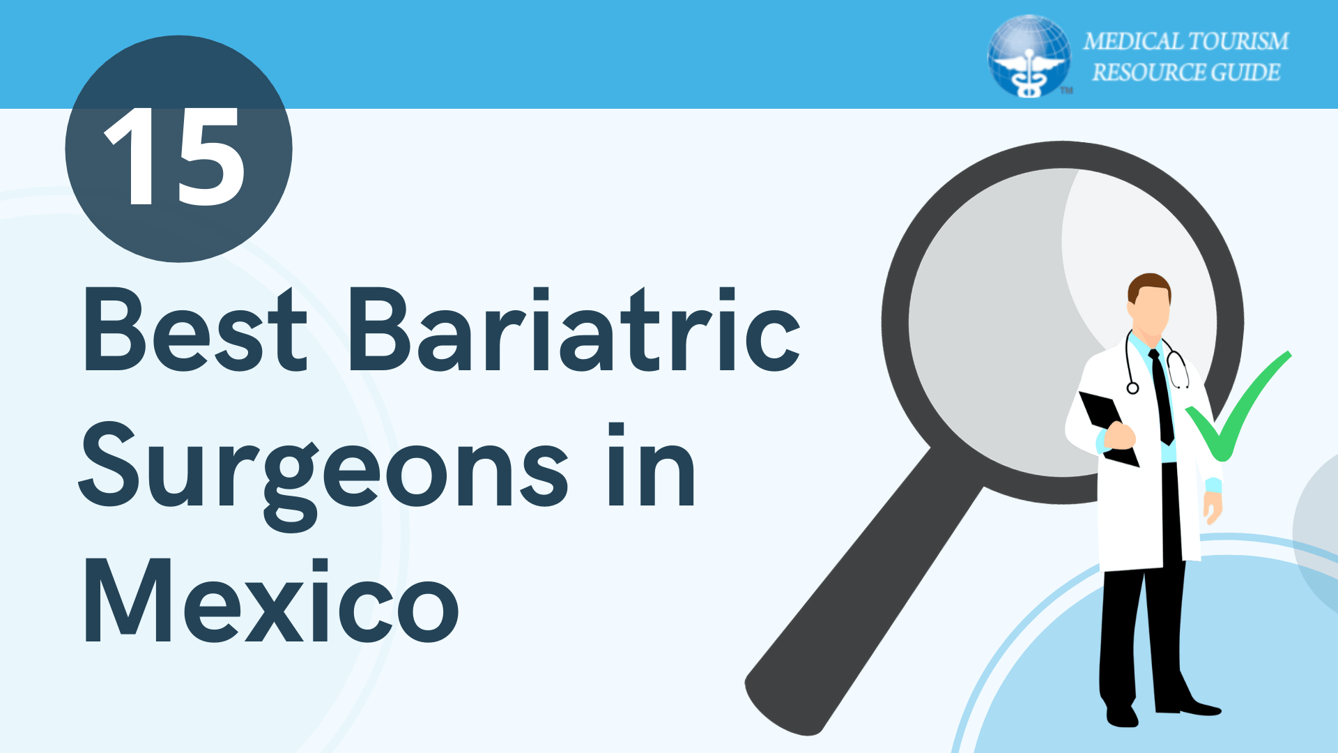 15 Best Bariatric Surgeons in Mexico - How to Find the Best Surgeon