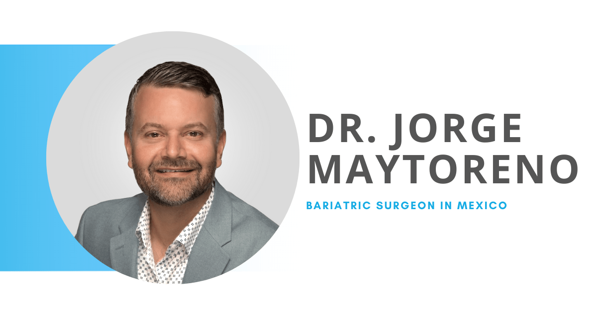 Dr Jorge Maytoreno - Top-Rated Bariatric Surgeon in Mexico