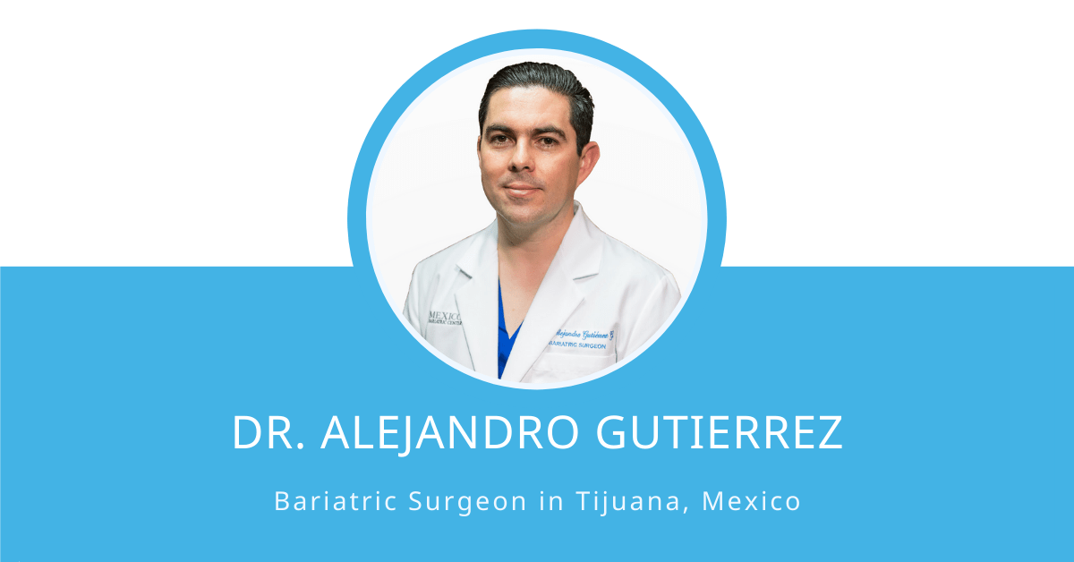 Dr. Alejandro Gutierrez - Bariatric Surgeon in Tijuana, Mexico