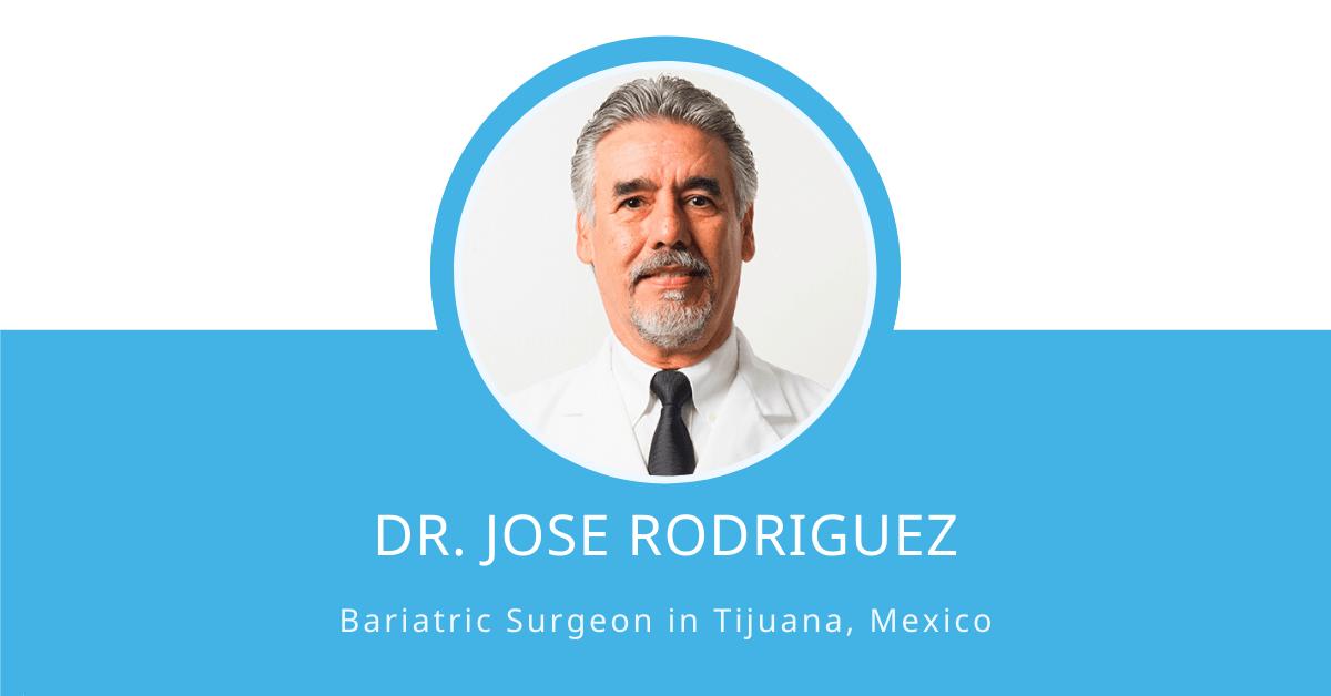 Dr. Jose Rodriguez Bariatric Surgeon in Tijuana Mexico