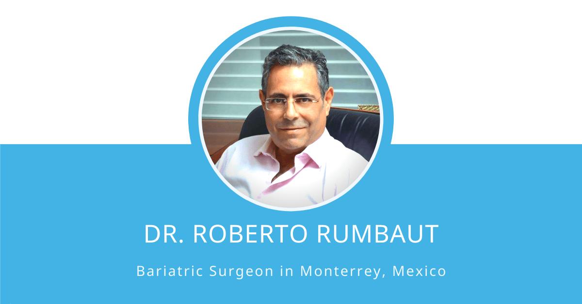 Dr. Roberto Rumbaut, Bariatric Surgeon in Monterrey, Mexico