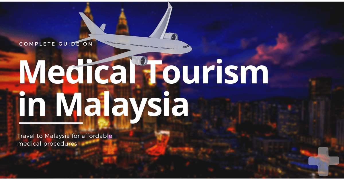 Medical Tourism in Malaysia - Affordable Medical Procedures in Malaysia