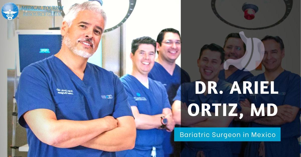 Dr. Ariel Ortiz, MD - Tijuana, Mexico Bariatric Surgeon
