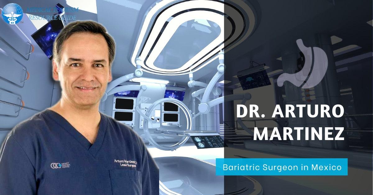 Dr. Arturo Martinez, MD – Bariatric Surgeon in Mexico