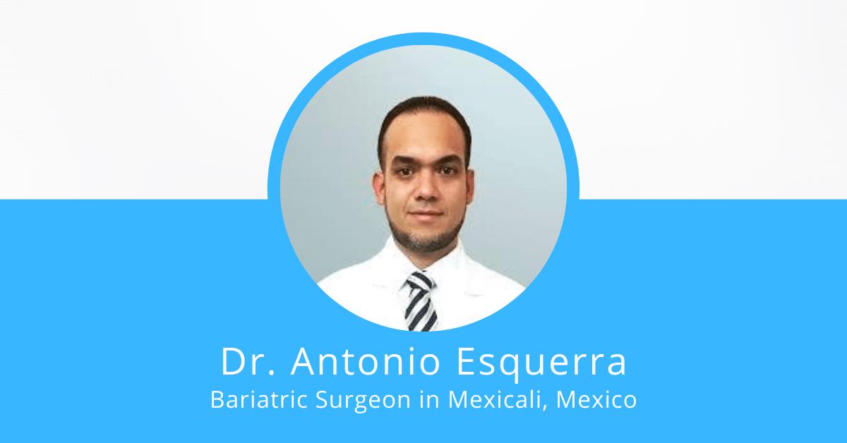 Dr. Antonio Esquerra - Bariatric Surgeon in Mexico