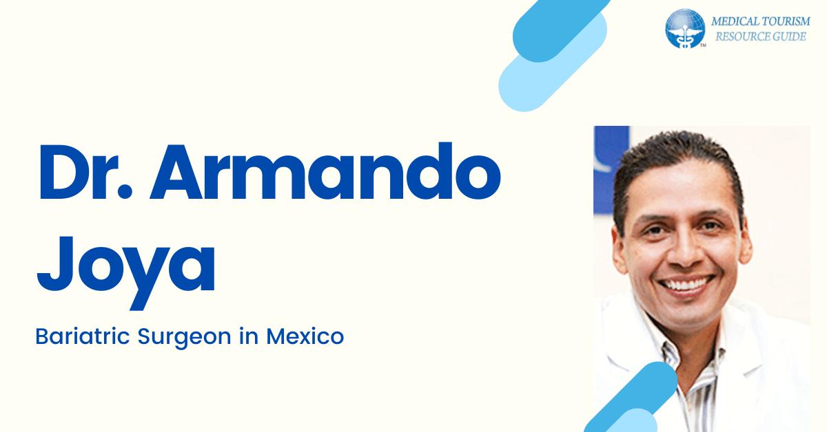Dr. Armando Joya - Bariatric Surgeon in Mexico