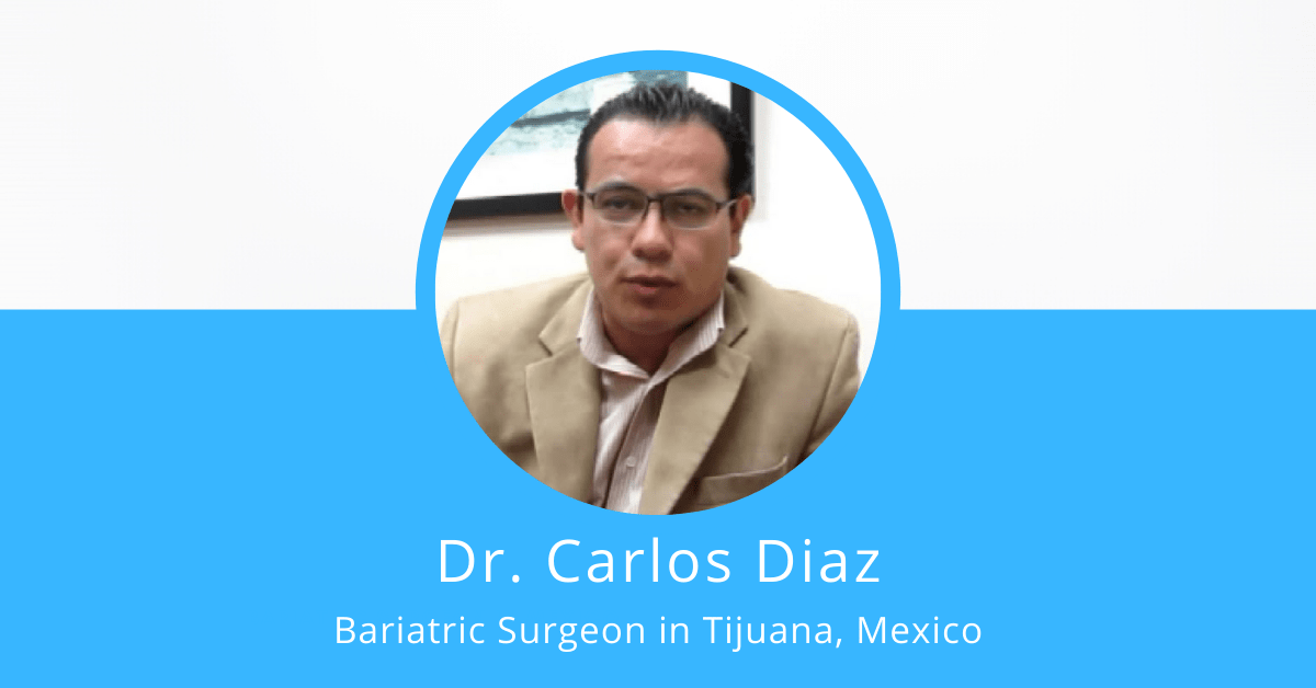 Dr. Carlos Diaz - Bariatric Surgeon in Tijuana, Mexico