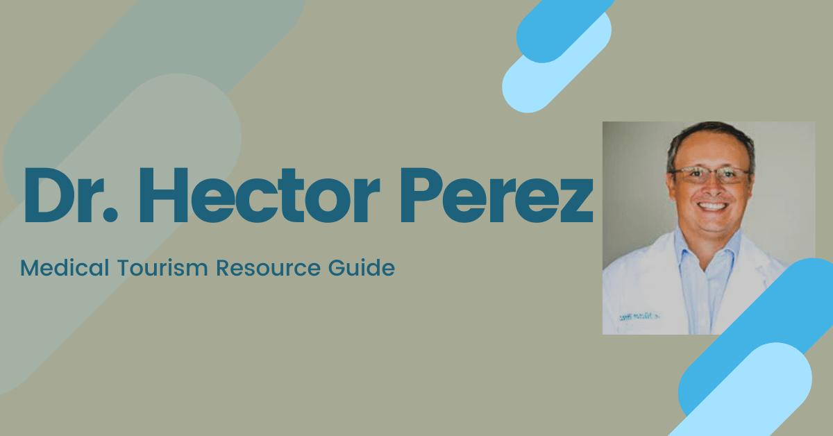Dr. Hector Perez - Bariatric Surgeon in Mexico