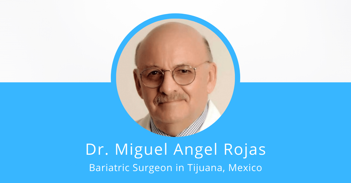 Dr. Miguel Angel Rojas - Bariatric Surgeon in Tijuana, Mexico