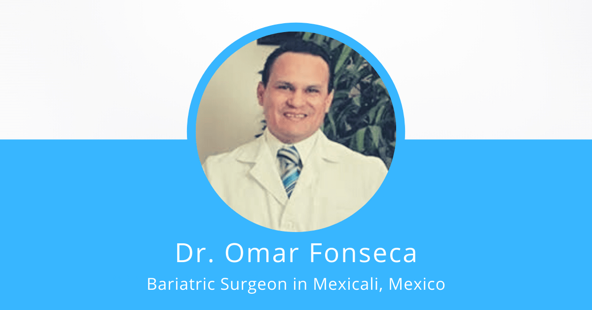 Dr. Omar Fonseca - Bariatric Surgeon in Mexicali, Mexico