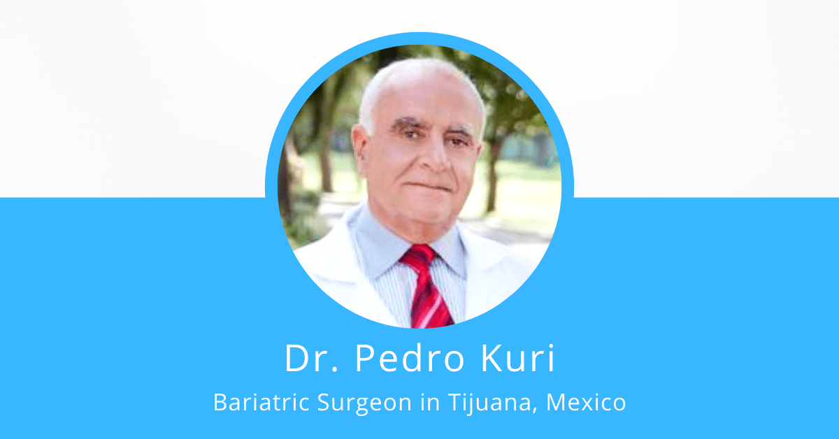 Dr. Pedro Kuri - Bariatric Surgeon in Tijuana, Mexico