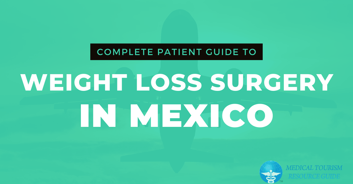 Weight Loss Surgery in Mexico [Patient Guide in 2020]