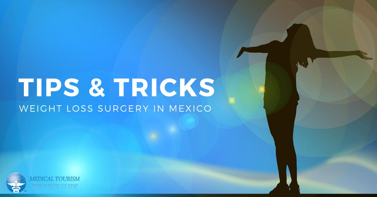 Tips and Tricks for Weight Loss Surgery in Mexico