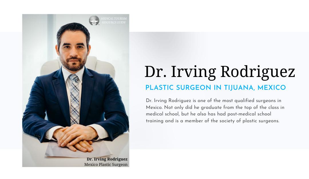 Dr. Irving Rodriguez - Plastic Surgeon in Tijuana Mexico