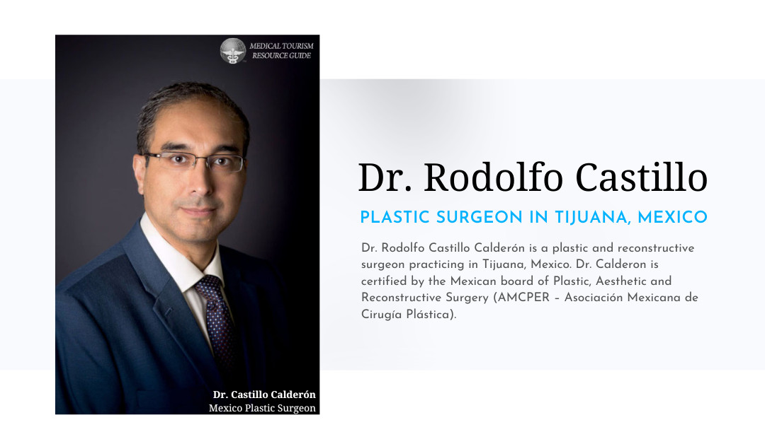 Dr. Rodolfo Castillo - Plastic Surgeon in Tijuana Mexico