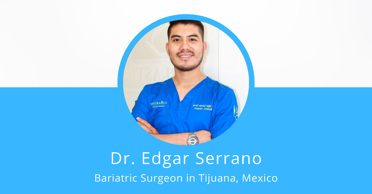 Dr. Edgar Serrano Surgeon in - Dr. Edgar Serrano – Bariatric Surgeon in Tijuana, Mexico