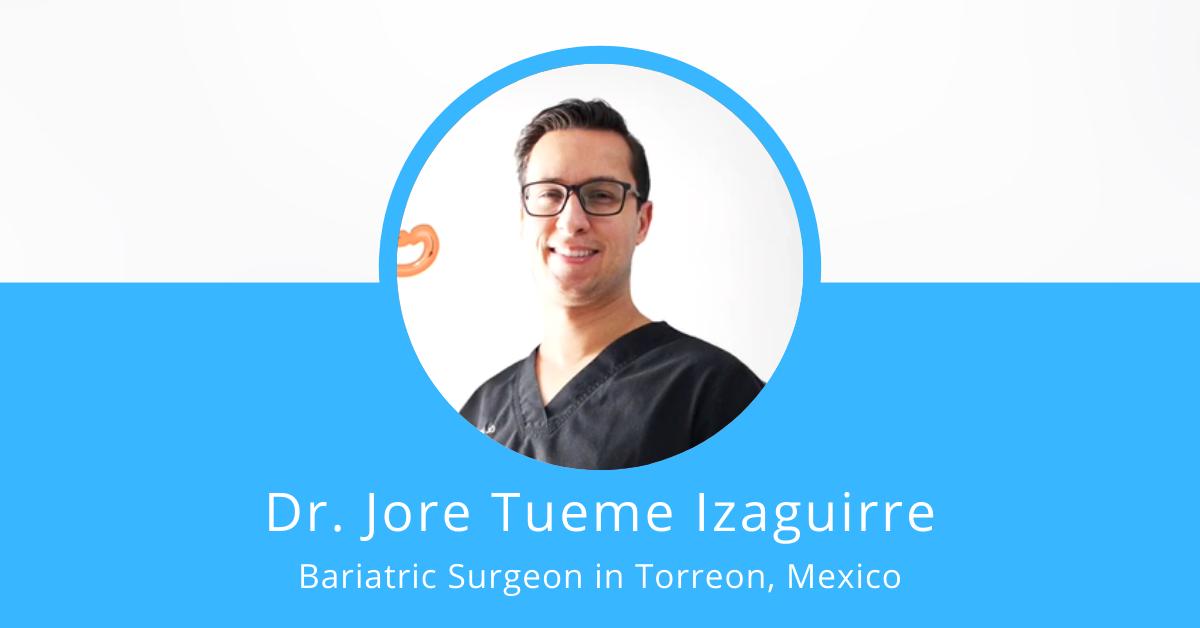 Dr. Jore Tueme Izaguirre - Bariatric Surgeon in Mexico