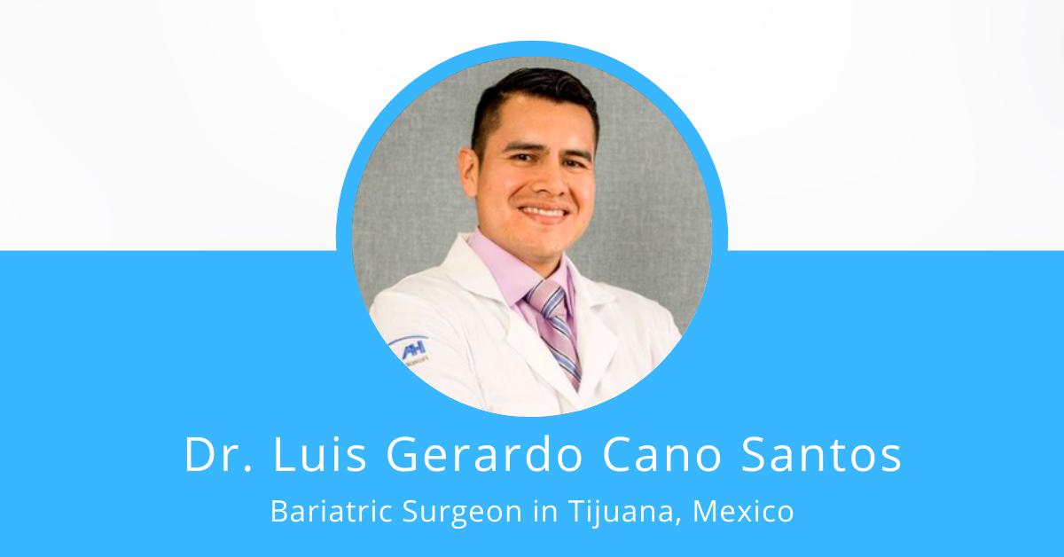 dr. luis gerardo cano santos bariatric surgeon